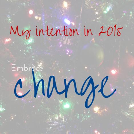Embrace change #2015goal