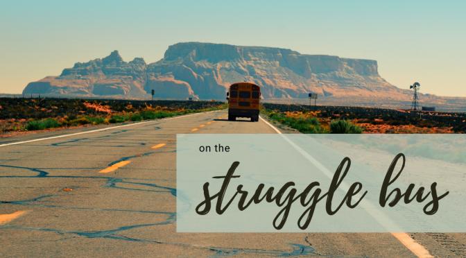 On the struggle bus